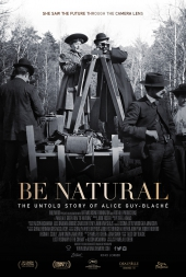 Be Natural The Untold Story of Alice Guy Blache
