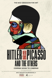 Hitler vs Picasso and the Others -  The Nazi Obsession for Art