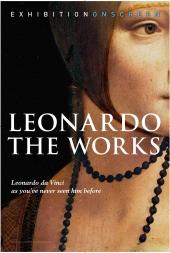 Exhibition on Screen: Leonardo The Works